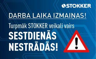 STOKKER tirdzniecības centri pārtrauc darbu sestdienās