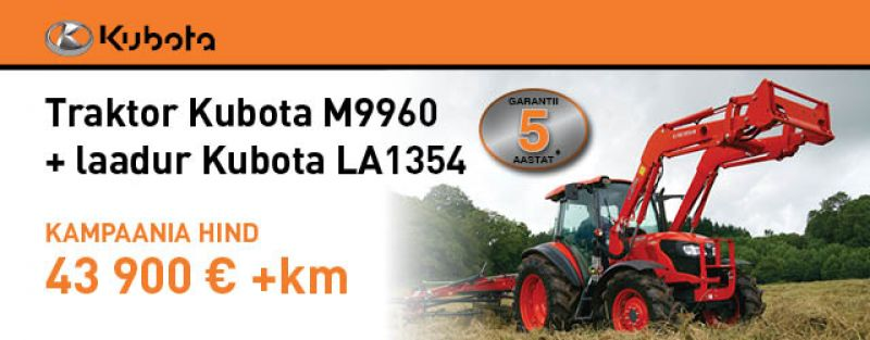 Piiratud kogus Kubota traktoreid  M9960 + Kubota laadur LA1354 vaid  43 900 EUR+km
