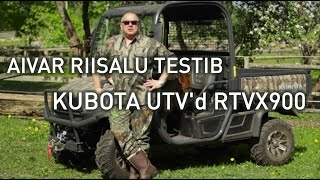 Aivar Riisalu testib Kubota RTVX900 UTVd
